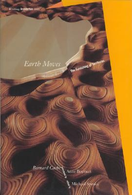 Image for Earth Moves: The Furnishing of Territories (Writing Architecture)