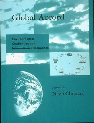 Image for Global Accord: Environmental Challenges and International Responses (Global Environmental Accord: Strategies for Sustainability and Institutional Innovation)