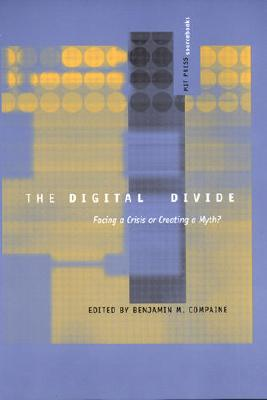 Image for The Digital Divide: Facing a Crisis or Creating a Myth? (MIT Press Sourcebooks)