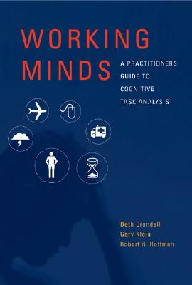Image for Working Minds: A Practitioner's Guide to Cognitive Task Analysis (A Bradford Book)
