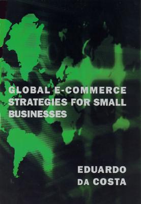 Image for Global E-Commerce Strategies for Small Businesses (The MIT Press)