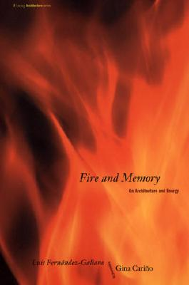 Image for Fire and Memory: On Architecture and Energy
