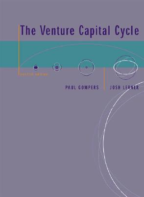 The Venture Capital Cycle (MIT Press), Gompers, Paul; Lerner, Josh