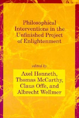 Image for Philosophical Interventions in the Unfinished Project of Enlightenment (Studies in Contemporary German Social Thought)
