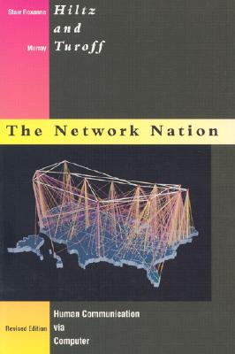 Network Nation - Revised Edition: Human Communication via Computer, Hiltz, Starr Roxanne; Turoff, Murray