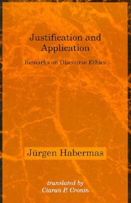 Image for Justification and Application: Remarks on Discourse Ethics (Studies in Contemporary German Social Thought)