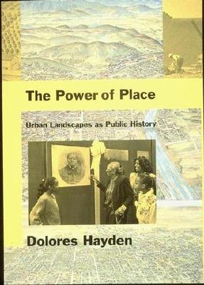 Image for The Power of Place: Urban Landscapes as Public History (The MIT Press)