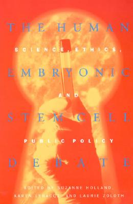The Human Embryonic Stem Cell Debate: Science, Ethics, and Public Policy (Basic Bioethics)
