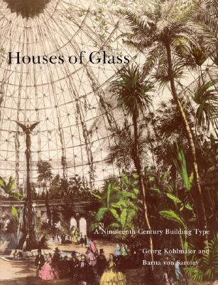 Image for Houses of Glass: A Nineteenth-Century Building Type