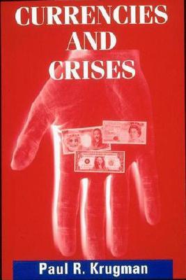 Currencies and Crises (MIT Press), Krugman, Paul