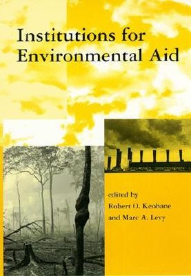 Image for Institutions for Environmental Aid: Pitfalls and Promise (Global Environmental Accord: Strategies for Sustainability and Institutional Innovation)