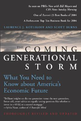 The Coming Generational Storm: What You Need To Know About America's Economic Future, Kotlikoff, Laurence;Burns, Scott