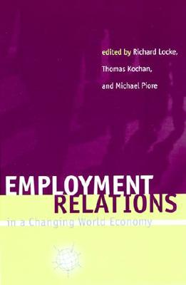 Employment Relations in a Changing World Economy (MIT Press)