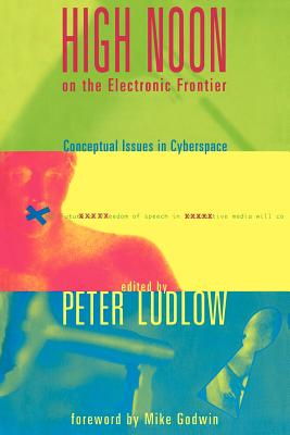 Image for High Noon on the Electronic Frontier: Conceptual Issues in Cyberspace
