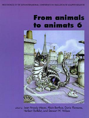 Image for From Animals to Animats 6: Proceedings of the Sixth International Conference on Simulation of Adaptive Behavior (Complex Adaptive Systems)