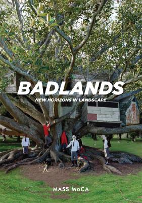 Image for Badlands: New Horizons in Landscape (The MIT Press)