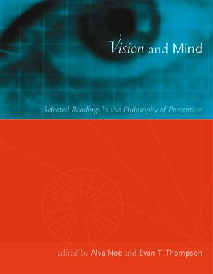 Image for Vision and Mind: Selected Readings in the Philosophy of Perception