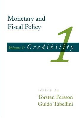 Monetary and Fiscal Policy, Vol. 1: Credibility