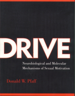 Image for Drive: Neurobiological and Molecular Mechanisms of Sexual Motivation (Cellular and Molecular Neuroscience)