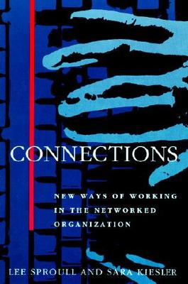 Image for Connections: New Ways of Working in the Networked Organization