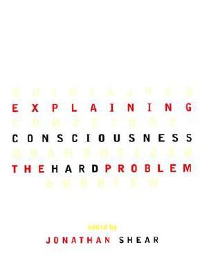 Explaining Consciousness: The Hard Problem