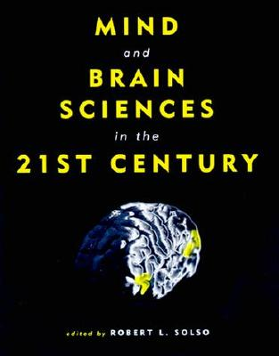 Image for Mind and Brain Sciences in the 21st Century (MIT Press)