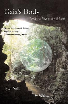 Image for Gaia's Body: Toward a Physiology of Earth (The MIT Press)