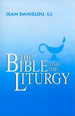 Image for The Bible and the Liturgy