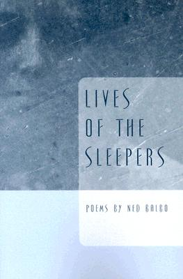 Lives Of The Sleepers (Ernest Sandeen Prize for Poetry), NED BALBO