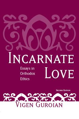 Image for Incarnate Love: Essays in Orthodox Ethics, Second Edition