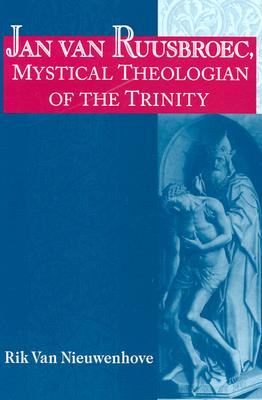 Image for Jan van Ruusbroec, Mystical Theologian of the Trinity (Studies in Spirituality and Theology)