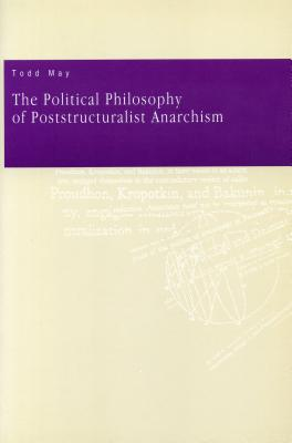 Image for The Political Philosophy of Poststructuralist Anarchism