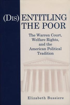 Image for (Dis)Entitling the Poor: The Warren Court, Welfare Rights, and the American Political Tradition