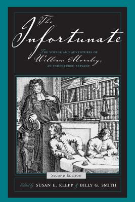 Image for The Infortunate:  The Voyage and Adventures of William Moraley, An Indentured Servant, 2nd edition