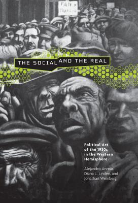 Image for Social and the Real: Political Art of the 1930s in the Western Hemisphere