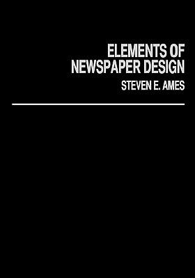 Elements of Newspaper Design, Ames, Steve