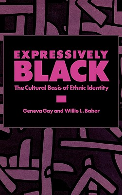 Expressively Black: The Cultural Basis of Ethnic Identity, Gay, Geneva