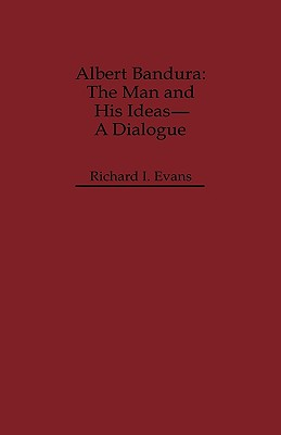 Image for Albert Bandura: The Man and His Ideas - A Dialogue