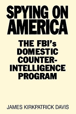 Image for Spying on America: The FBI's Domestic Counterintelligence Program (First Edition)