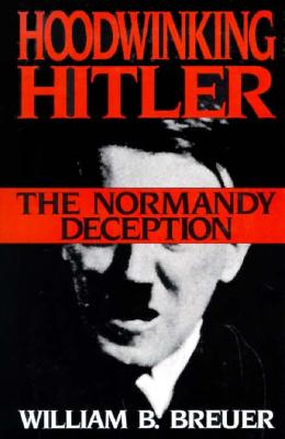 Image for Hoodwinking Hitler: The Normandy Deception