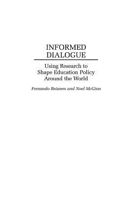 Informed Dialogue: Using Research to Shape Education Policy Around the World (Washington Papers; 170), Mcginn, Noel; Reimers, Fernando