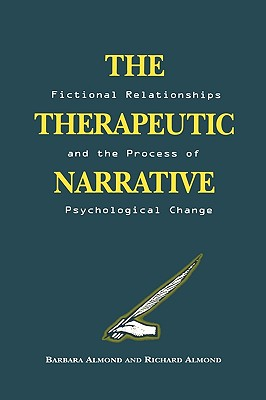 Image for The Therapeutic Narrative: Fictional Relationships and the Process of Psychological Change
