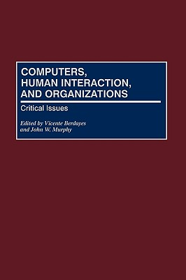 Image for Computers, Human Interaction, and Organizations: Critical Issues