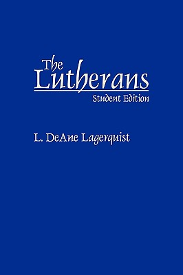 The Lutherans (Denominations in America), Lagerquist, L. DeAne
