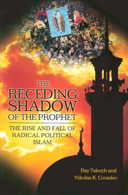 Image for The Receding Shadow of the Prophet: The Rise and Fall of Radical Political Islam