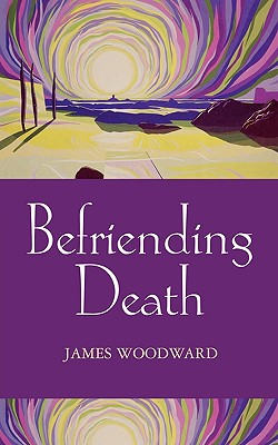 Image for Befriending Death, Facing Loss