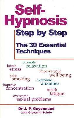 Image for Self-Hypnosis Step By Step: The 30 Essential Techniques