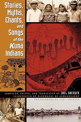 Image for Stories, Myths, Chants, and Songs of the Kuna Indians (Llilas Translations from Latin America Series)