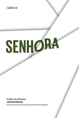 Senhora: Profile of a Woman (Texas Pan American Series), Alencar, Jos� de