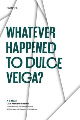 Image for Whatever Happened to Dulce Veiga? : A B-Novel (Texas Pan American Series)